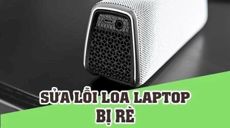 Sửa loa laptop bị rè