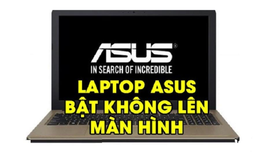 Khắc phục nhanh lỗi không lên màn hình laptop asus